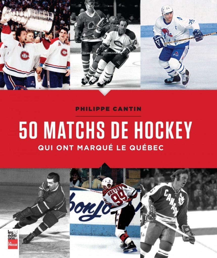 50 matchs de hockey qui ont marqué le Québec