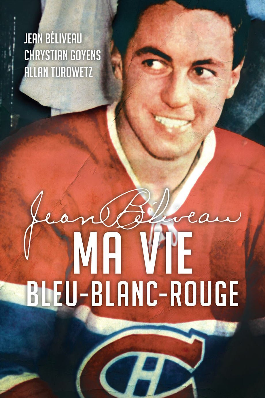 Jean Béliveau, ma vie en bleu blanc rouge